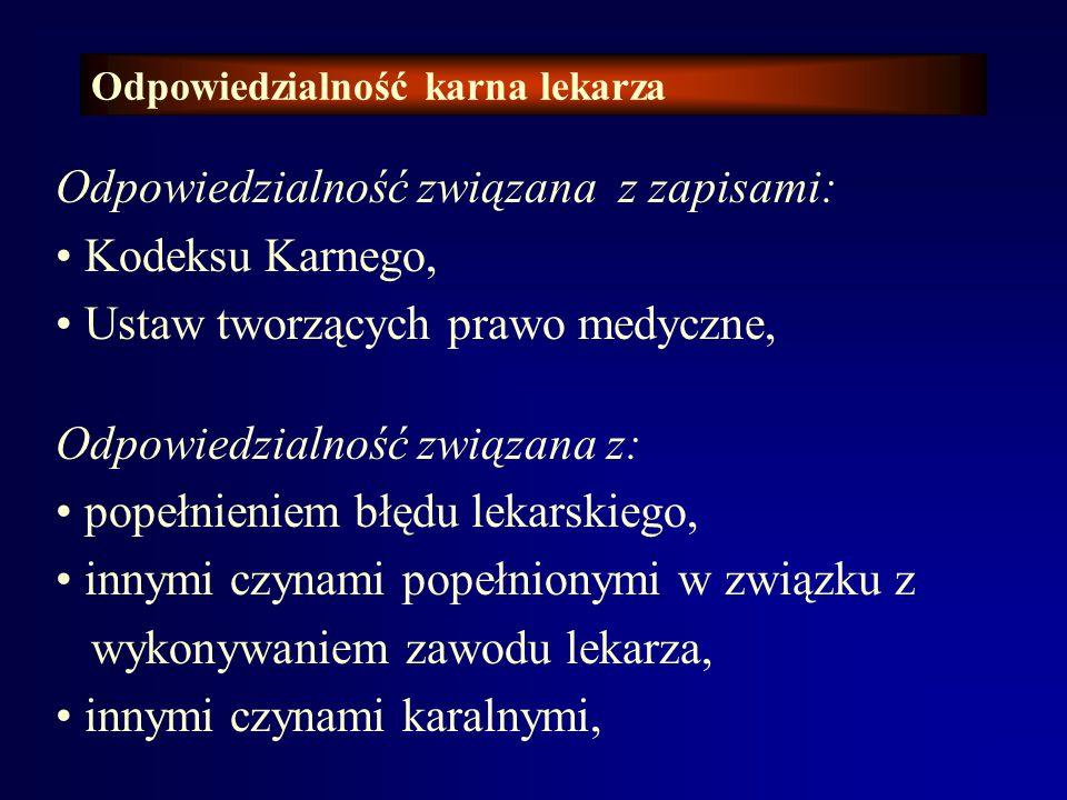 Barbara KATEDRA MEDYCYNY SĄDOWEJ A.M. WE WROCŁAWIU ZAKŁAD PRAWA MEDYCZNEGO Prof. dr hab. Barbara Świątek PRAWO MEDYCZNE Odpowiedzialność karna lekarza