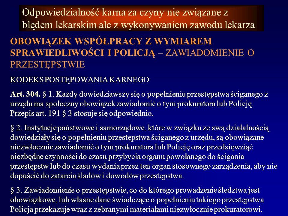 Odpowiedzialność karna za czyny nie związane z błędem lekarskim ale z wykonywaniem zawodu lekarza TAJEMNICA LEKARSKA I SŁUŻBOWA KODEKS KARNY Art.