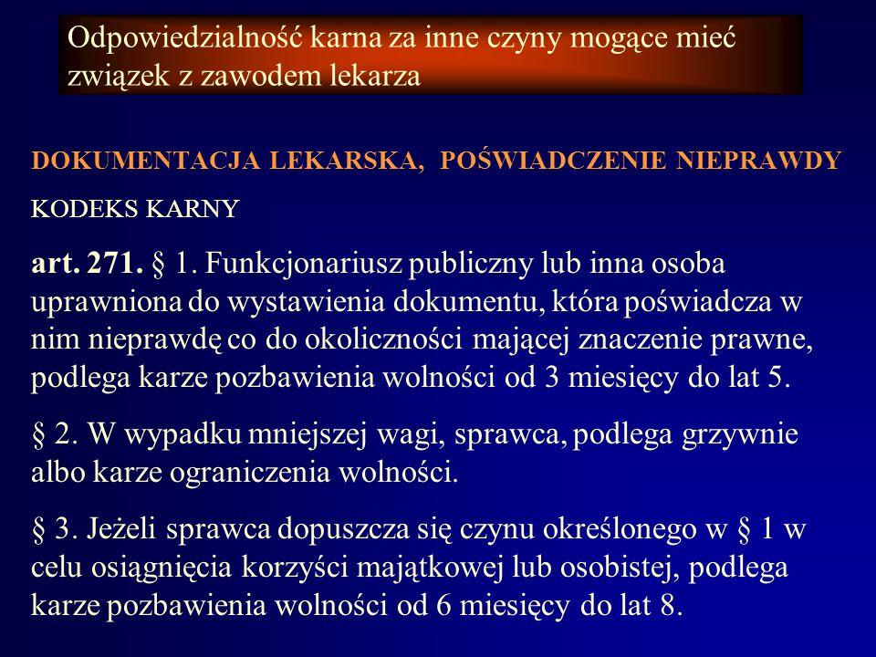 Odpowiedzialność karna za inne czyny mogące mieć związek z zawodem lekarza DOKUMENTACJA LEKARSKA, POJĘCIE DOKUMENTU KODEKS KARNY art.