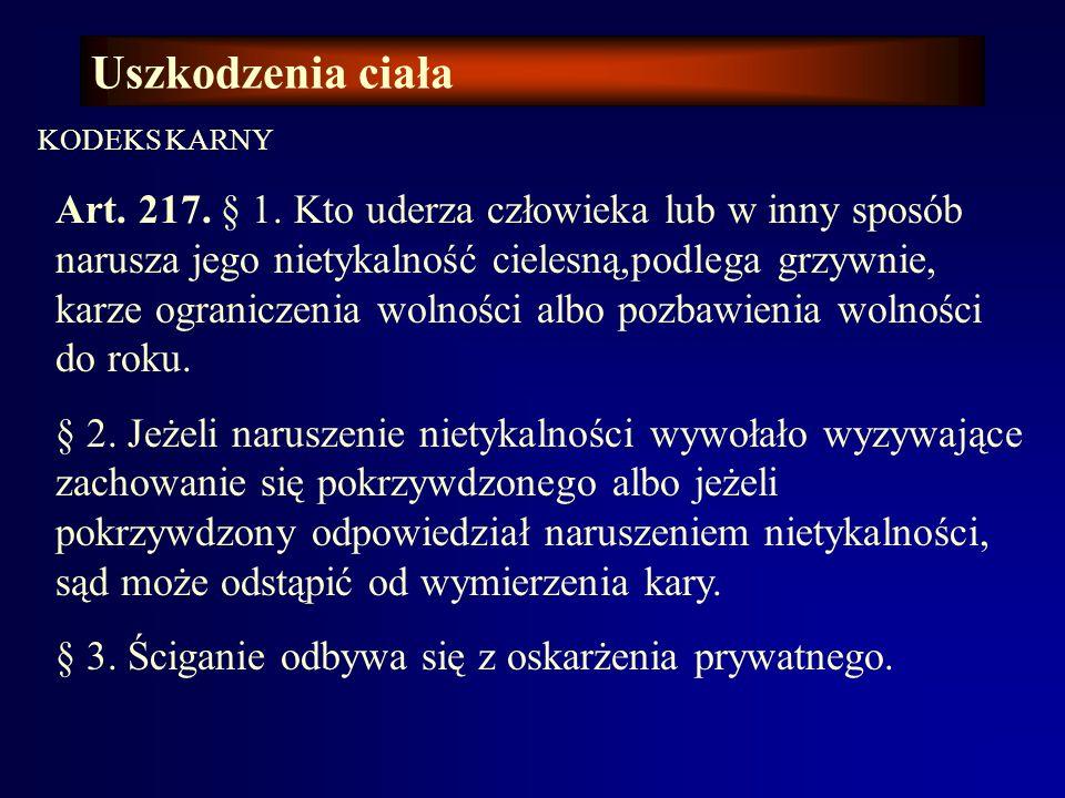 Uszkodzenia ciała KODEKS KARNY Art.157. § 1.