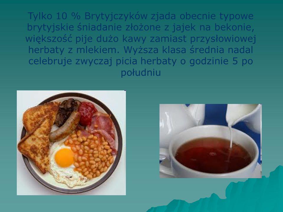 Tylko 10 % Brytyjczyków zjada obecnie typowe brytyjskie śniadanie złożone z jajek na bekonie, większość pije dużo kawy zamiast przysłowiowej herbaty z