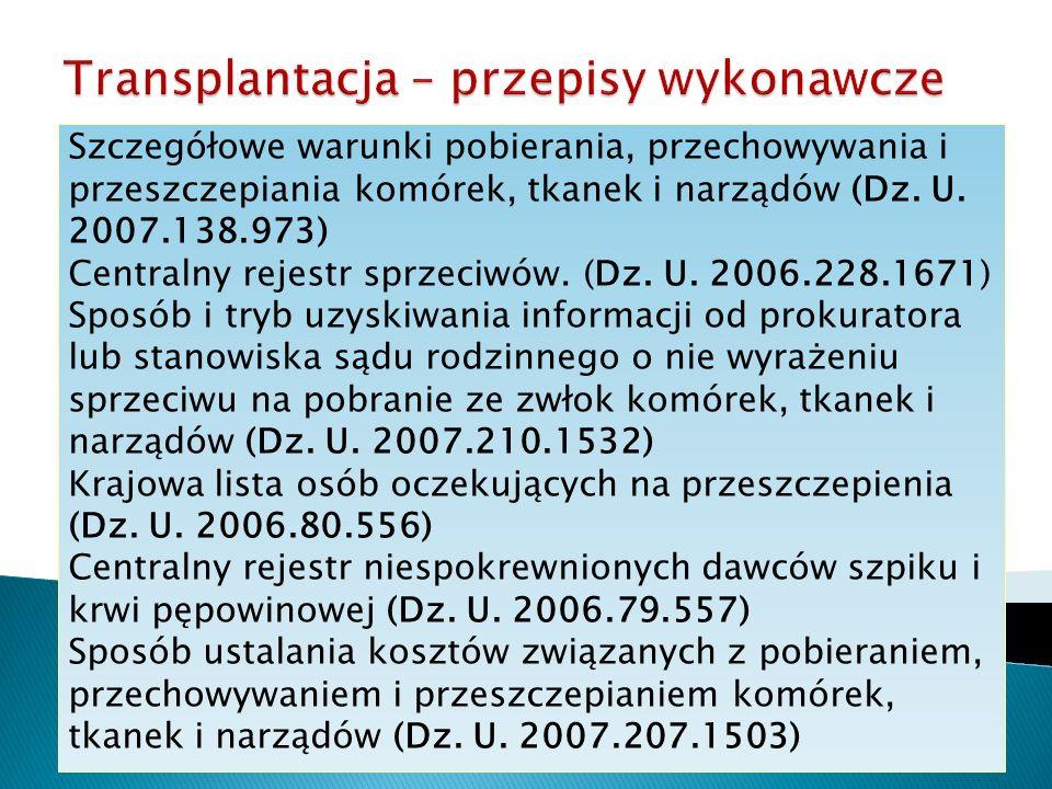 Szczegółowe warunki pobierania, przechowywania i przeszczepiania komórek, tkanek i narządów (Dz. U. 2007.138.973) Centralny rejestr sprzeciwów. (Dz. U