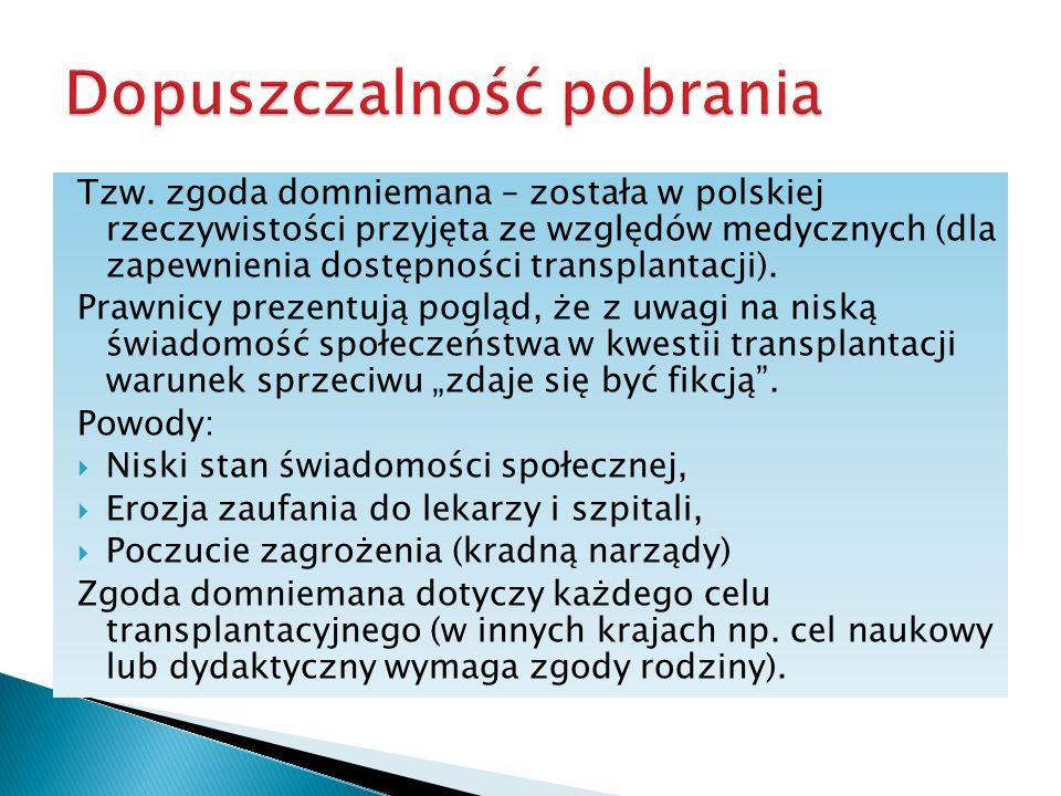 Tzw. zgoda domniemana – została w polskiej rzeczywistości przyjęta ze względów medycznych (dla zapewnienia dostępności transplantacji). Prawnicy preze
