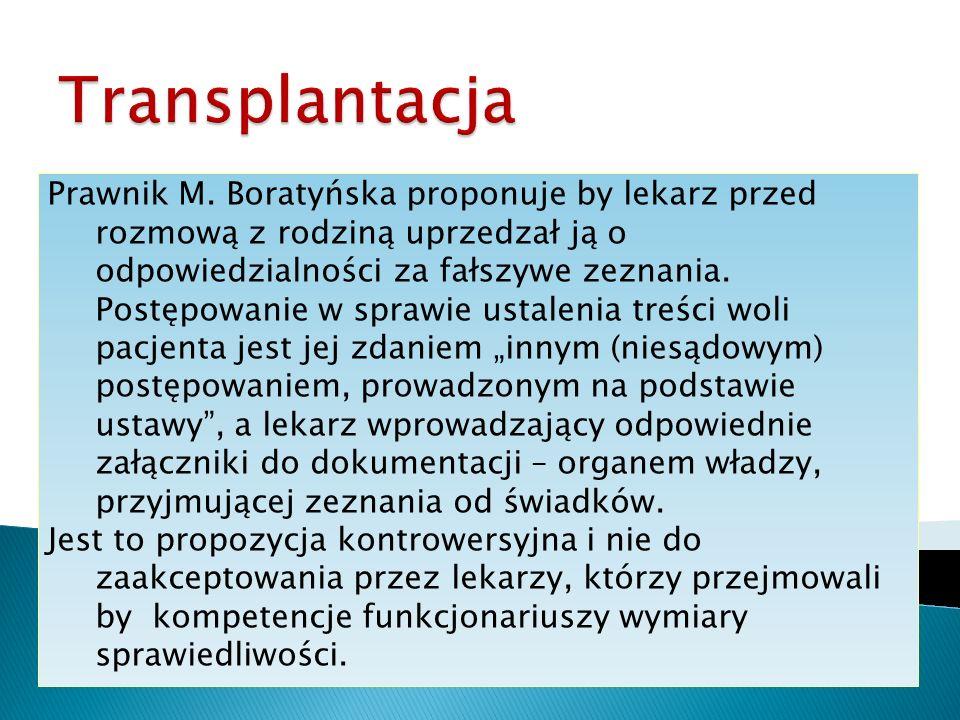 Prawnik M. Boratyńska proponuje by lekarz przed rozmową z rodziną uprzedzał ją o odpowiedzialności za fałszywe zeznania. Postępowanie w sprawie ustale