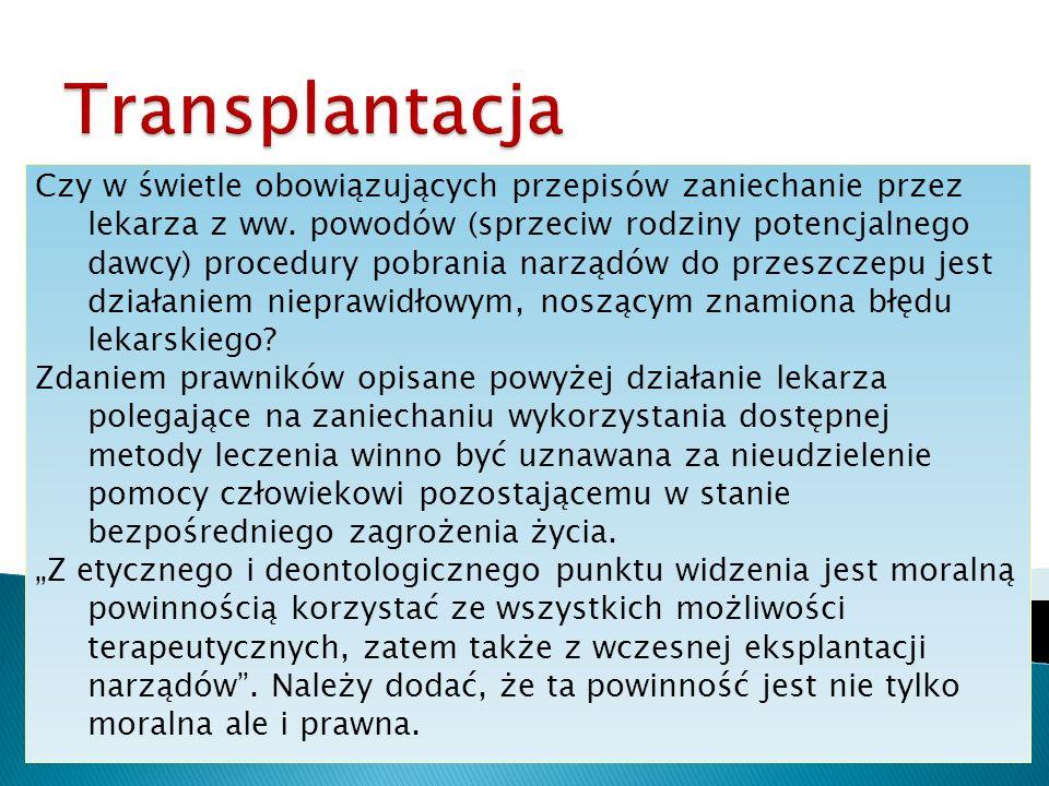 Czy w świetle obowiązujących przepisów zaniechanie przez lekarza z ww. powodów (sprzeciw rodziny potencjalnego dawcy) procedury pobrania narządów do p