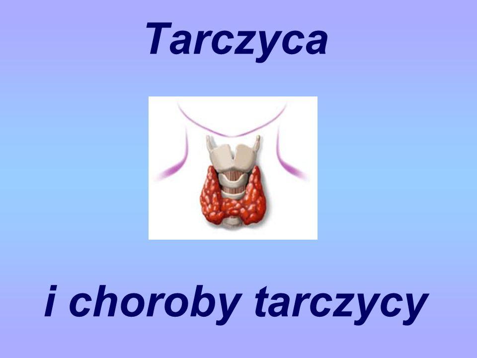 Tarczyca gruczoł wydzielania dokrewnego, ważący ok 20g, o kształcie motylowatym, zlokalizowany w przedniej części szyi.