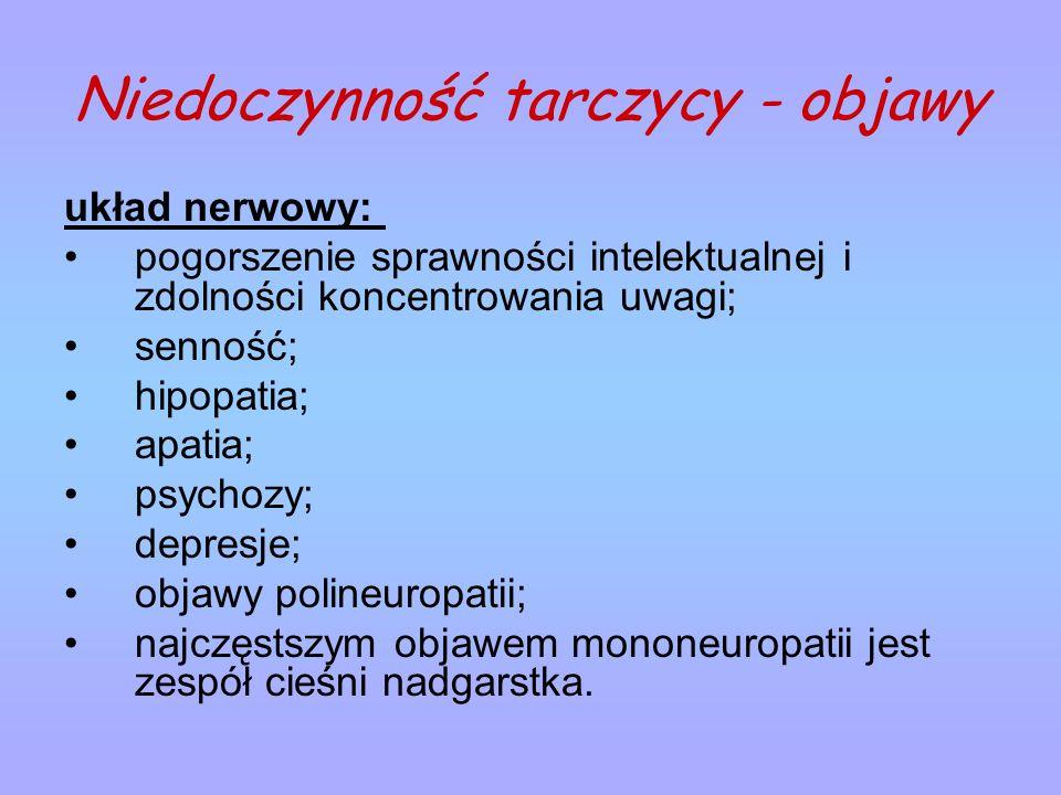 Niedoczynność tarczycy - objawy układ nerwowy: pogorszenie sprawności intelektualnej i zdolności koncentrowania uwagi; senność; hipopatia; apatia; psy