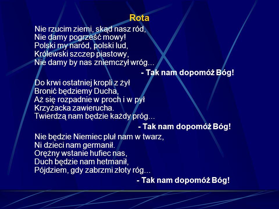 ROTA Wiersz Marii Konopnickiej w pierwotnym zamierzeniu autorki był protestacyjną odpowiedzią na ustawę rządu pruskiego o przymusowym wywłaszczeniu Po