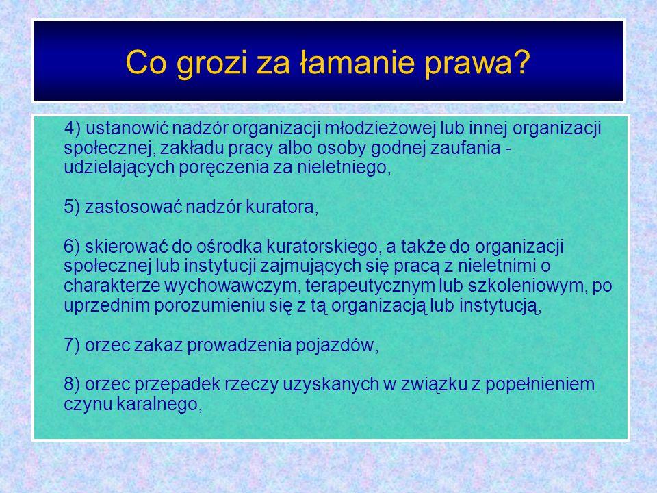Co grozi za łamanie prawa? 4) ustanowić nadzór organizacji młodzieżowej lub innej organizacji społecznej, zakładu pracy albo osoby godnej zaufania - u