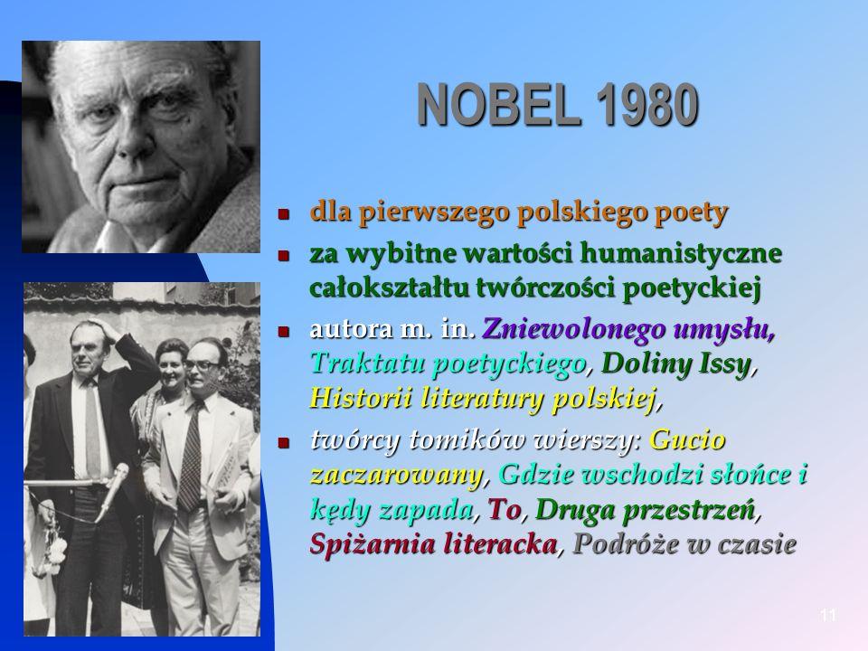 2014-01-1511 NOBEL 1980 dla pierwszego polskiego poety dla pierwszego polskiego poety za wybitne wartości humanistyczne całokształtu twórczości poetyc