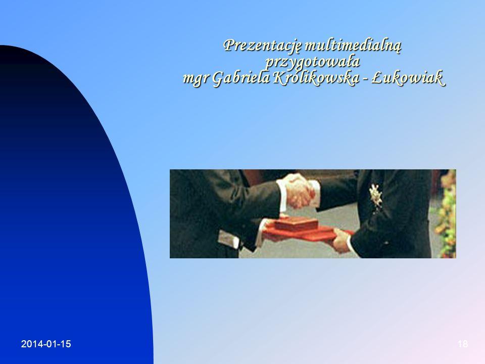 2014-01-1518 Prezentację multimedialną przygotowała mgr Gabriela Królikowska - Łukowiak