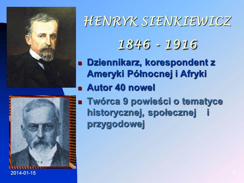 2014-01-153 HENRYK SIENKIEWICZ 1846 - 1916 Dziennikarz, korespondent z Ameryki Północnej i Afryki Dziennikarz, korespondent z Ameryki Północnej i Afry