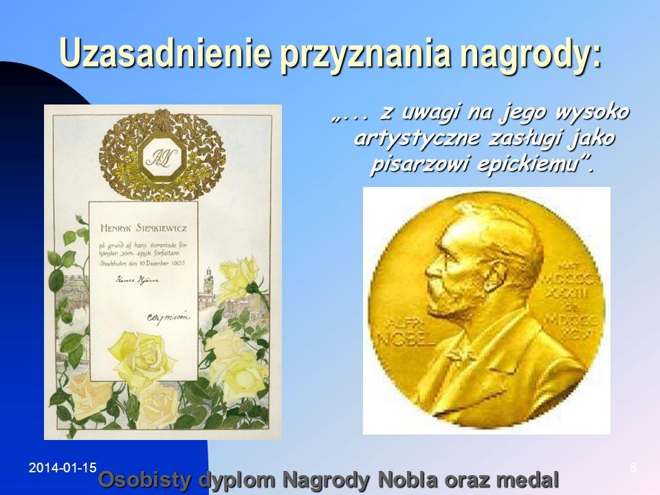 2014-01-156 Uzasadnienie przyznania nagrody:... z uwagi na jego wysoko artystyczne zasługi jako pisarzowi epickiemu. Osobisty dyplom Nagrody Nobla ora