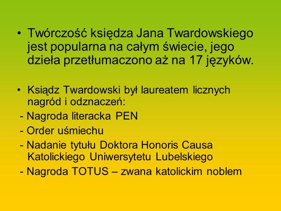 Twórczość księdza Jana Twardowskiego jest popularna na całym świecie, jego dzieła przetłumaczono aż na 17 języków. Ksiądz Twardowski był laureatem lic