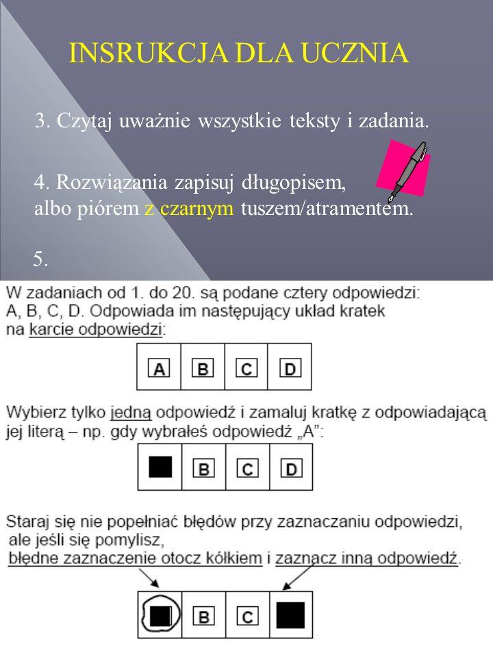 3. Czytaj uważnie wszystkie teksty i zadania. 4.