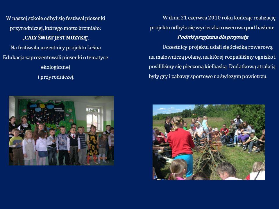 W naszej szkole odbył się festiwal piosenki przyrodniczej, którego motto brzmiało: CAŁY ŚWIAT JEST MUZYKĄ. Na festiwalu uczestnicy projektu Leśna Eduk