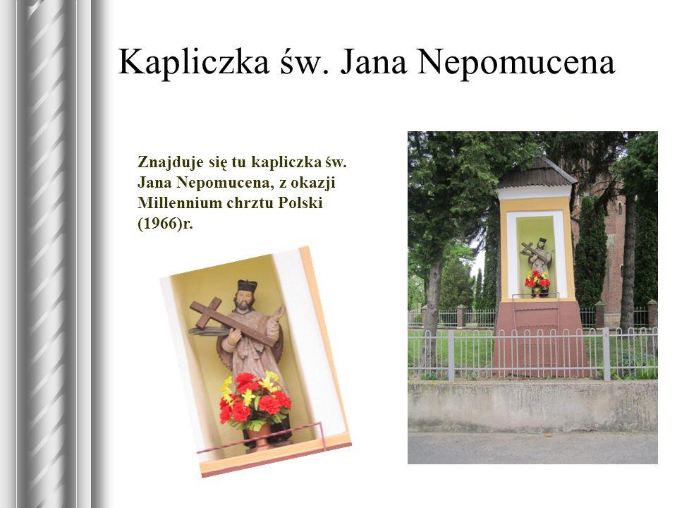 Kapliczka św. Jana Nepomucena Znajduje się tu kapliczka św. Jana Nepomucena, z okazji Millennium chrztu Polski (1966)r.