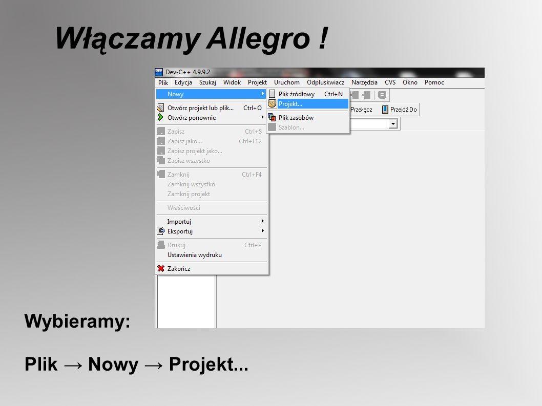 Wybieramy: Multimedia Allegro Application Zapisujemy caly projekt w jednym folderze