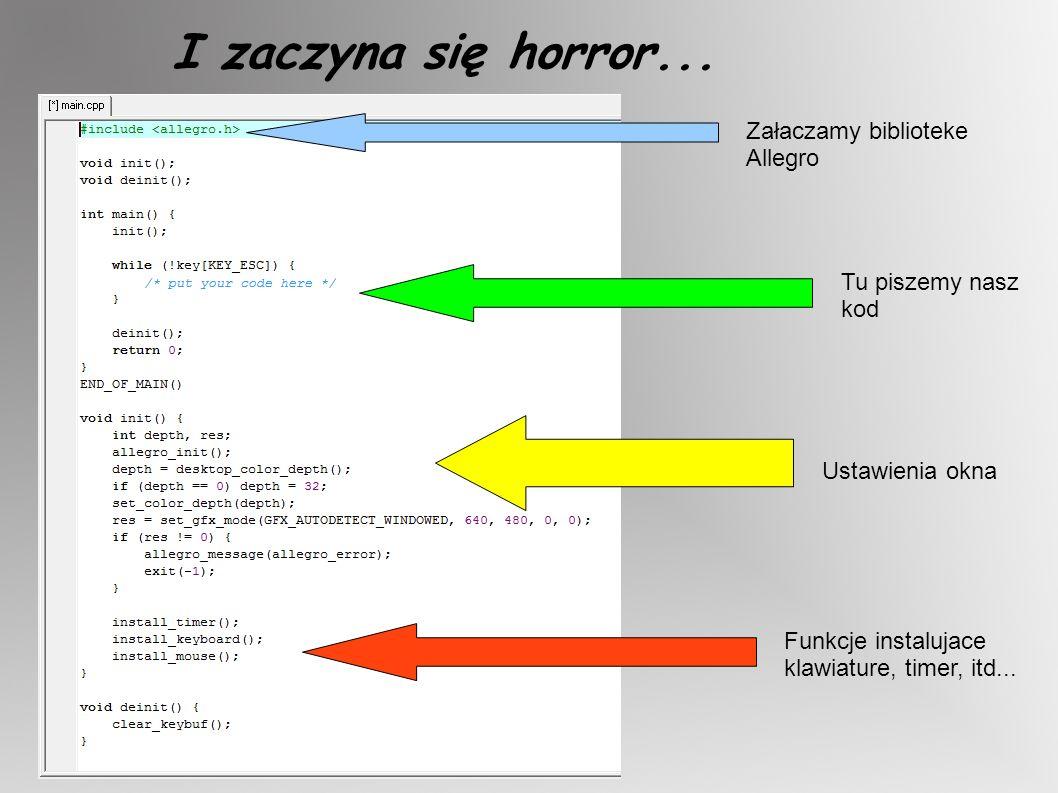 PISANIE PO EKRANIE: textout_ex ( screen, font, tu wstaw swoj tekst , 20, 20, makecol( 255, 0, 255 ), - 1 ); Funkcje ta wpisujemy ponizej while (!key[KEY_ESC]) {