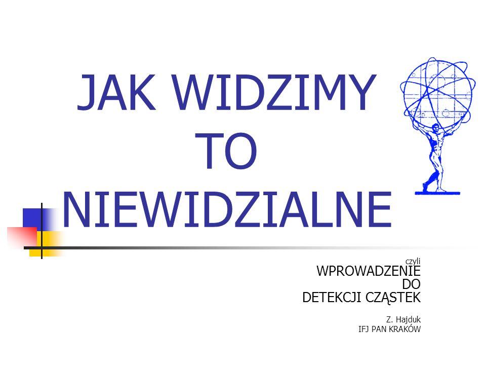 Kwiecień 2007 ZH 22/41 Detektory oparte na jonizacji + Wg ról detektora Pomiar śladów Wszystkie .
