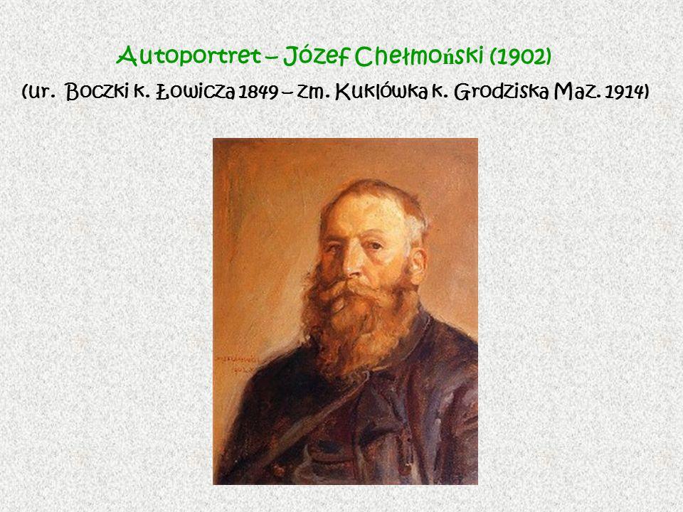 Autoportret – Józef Chełmo ń ski (1902) (ur. Boczki k. Łowicza 1849 – zm. Kuklówka k. Grodziska Maz. 1914)