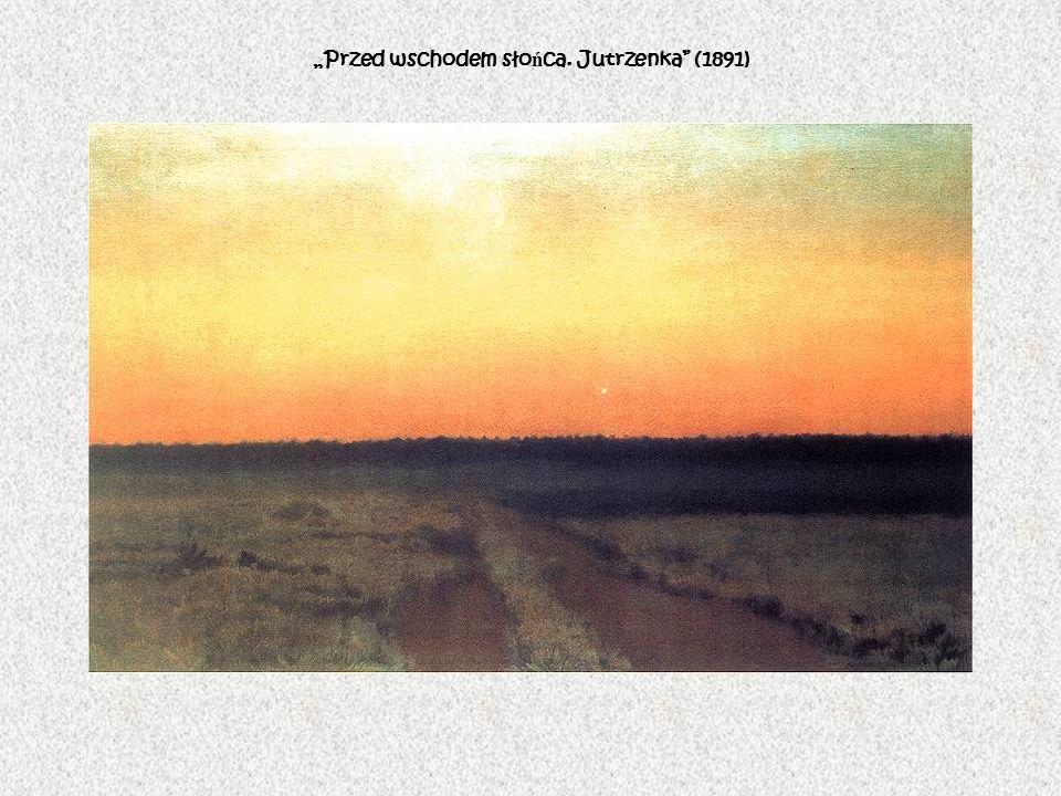 Przed wschodem sło ń ca. Jutrzenka (1891)