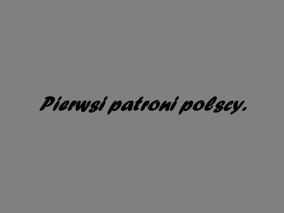 Pierwsi patroni polscy.