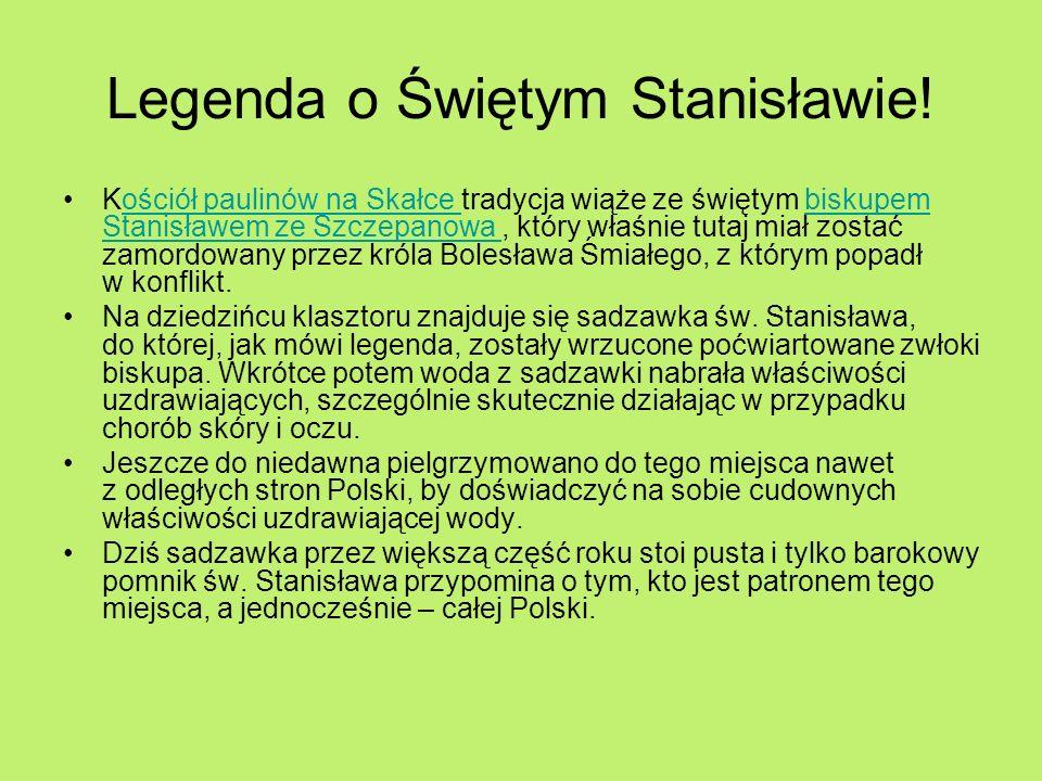 Legenda o Świętym Stanisławie! Kościół paulinów na Skałce tradycja wiąże ze świętym biskupem Stanisławem ze Szczepanowa, który właśnie tutaj miał zost