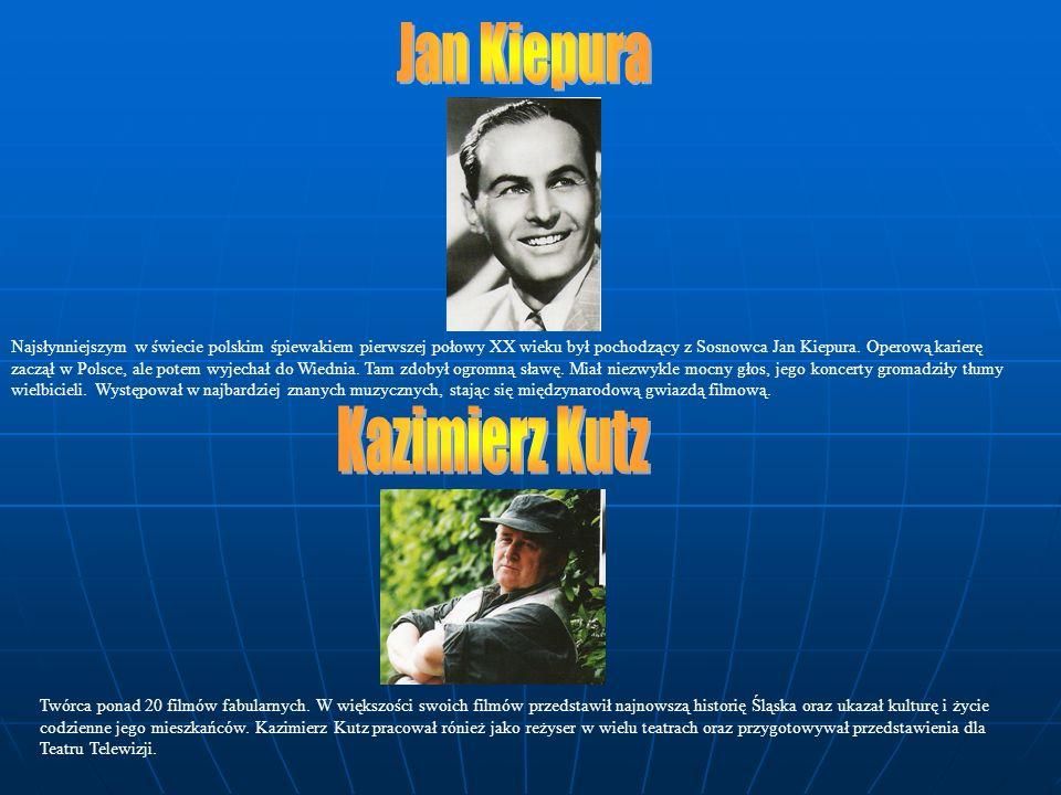 Najsłynniejszym w świecie polskim śpiewakiem pierwszej połowy XX wieku był pochodzący z Sosnowca Jan Kiepura. Operową karierę zaczął w Polsce, ale pot