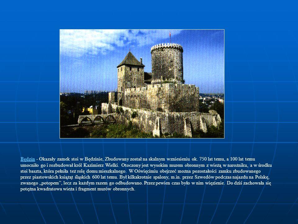 Będzin - Okazały zamek stoi w Będzinie, Zbudowany został na skalnym wzniesieniu ok. 750 lat temu, a 100 lat temu umocniło go i rozbudował król Kazimie