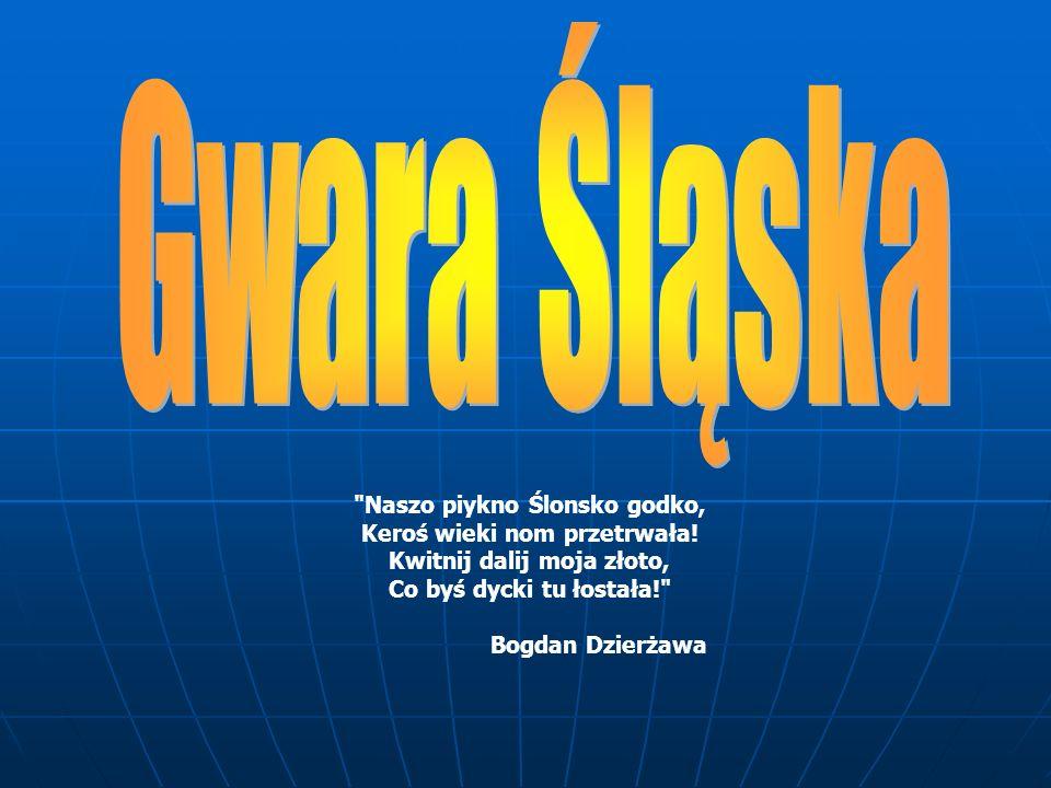 Najbliższą nam ojczyzną jest- ta mała ojczyzna, którą dla nas jest Śląsk, kraina o bogatych tradycjach i kulturze.