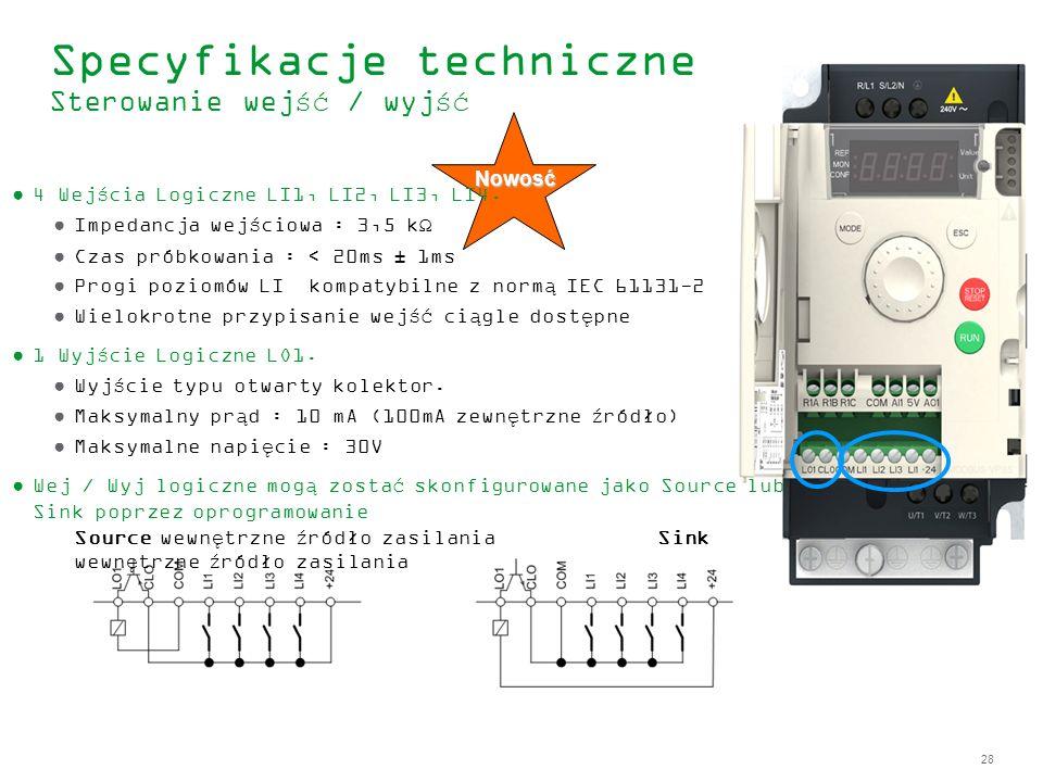 28 Specyfikacje techniczne Sterowanie wejść / wyjść Nowosć 4 Wejścia Logiczne LI1, LI2, LI3, LI4. Impedancja wejściowa : 3,5 kΩ Czas próbkowania : < 2
