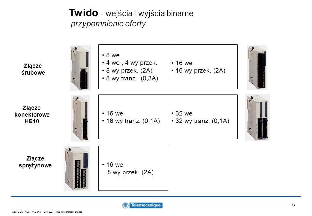 LEC CONTROL – M.Denis – Dec 2004 – bud presentation_EN.ppt 6 Nowy moduł wejść binarnych 120 VAC Przystosowany do wymagań rynku USA 8 wejść Złącza śrubowe Zasilanie: 85 do 132 VAC TWD DAI 8 DT