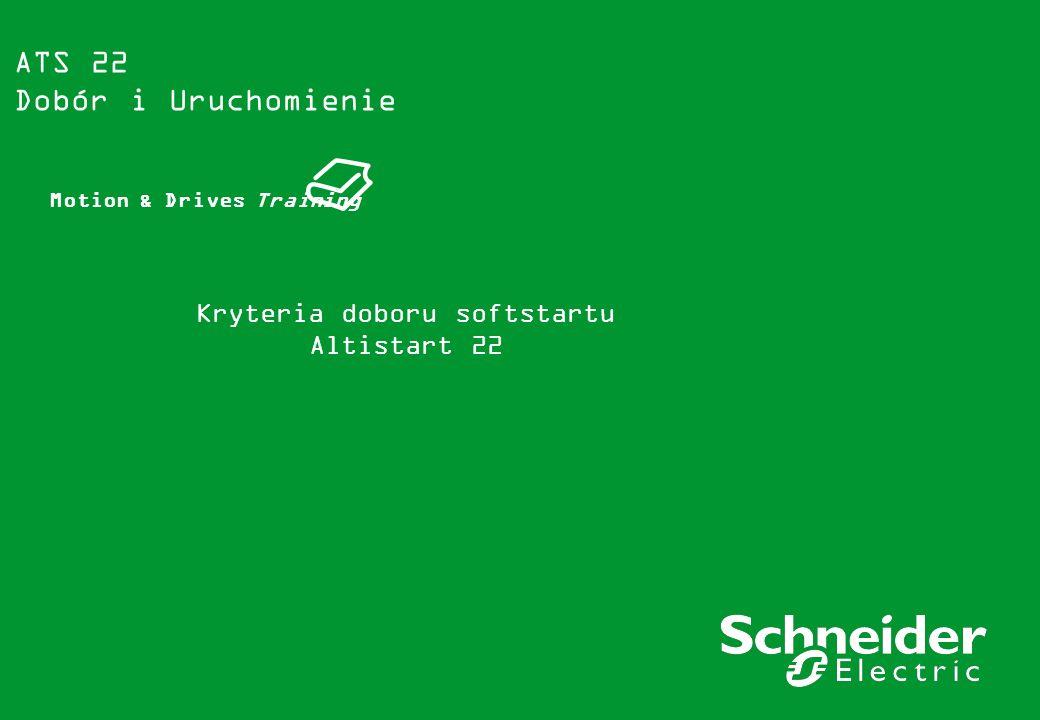 2 Summary Schneider Electric ATS22 - M2 : Sizing & Commissioning- Version 1 – Michel Coupat – 21/09/2009 ATS 22 - M2 : Dobór i Uruchomienie Streszczenie > Ćwiczenie poprawnego doboru