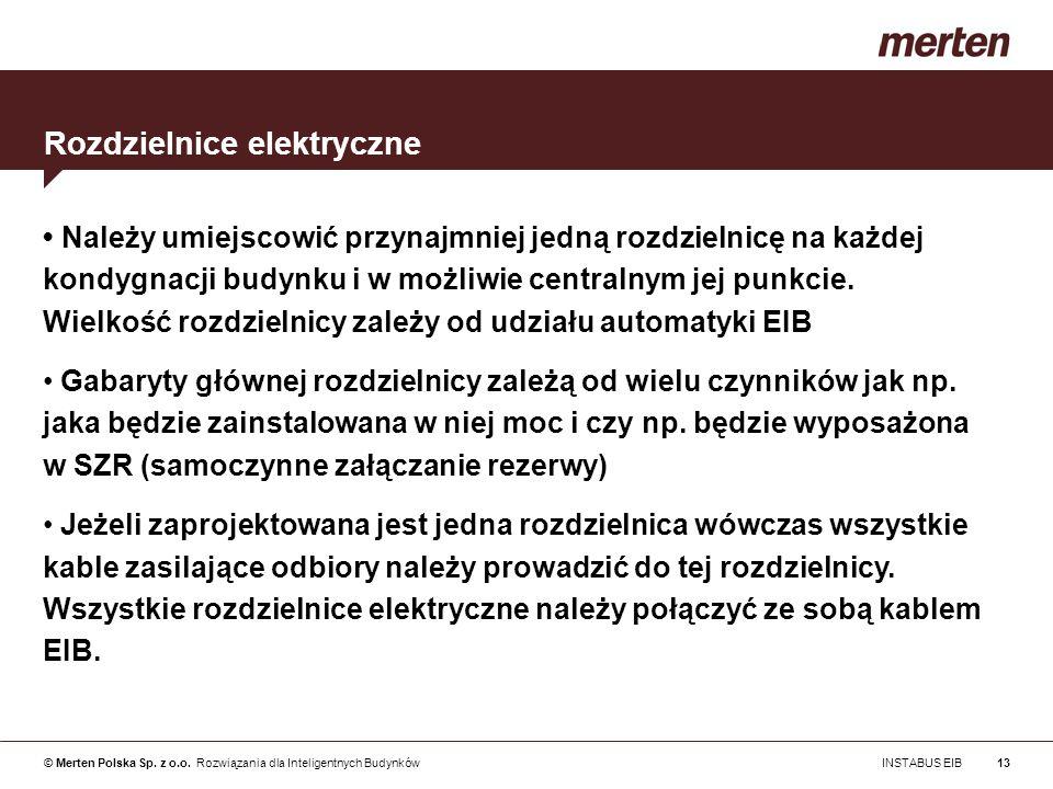 © Merten Polska Sp. z o.o. Rozwiązania dla Inteligentnych Budynków INSTABUS EIB13 Należy umiejscowić przynajmniej jedną rozdzielnicę na każdej kondygn