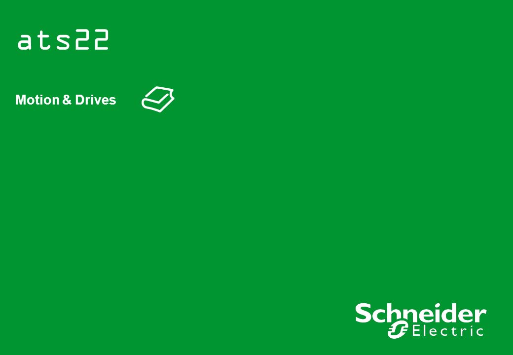 2 Summary Schneider Electric ATS22 - M1 : Main features - Version 1 – Michel Coupat – 01/10/2009 > wstęp ats22 > oferta > specyfikacja techniczna > funkcjonalność > hmi ats22