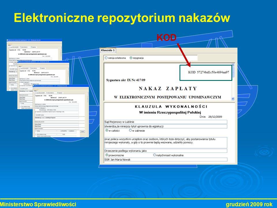 Ministerstwo Sprawiedliwości grudzień 2009 rok Elektroniczne repozytorium nakazów KOD