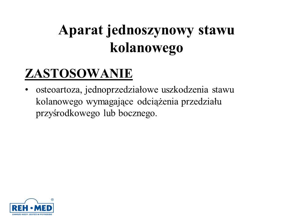 Aparat jednoszynowy stawu kolanowego ZASTOSOWANIE osteoartoza, jednoprzedziałowe uszkodzenia stawu kolanowego wymagające odciążenia przedziału przyśro