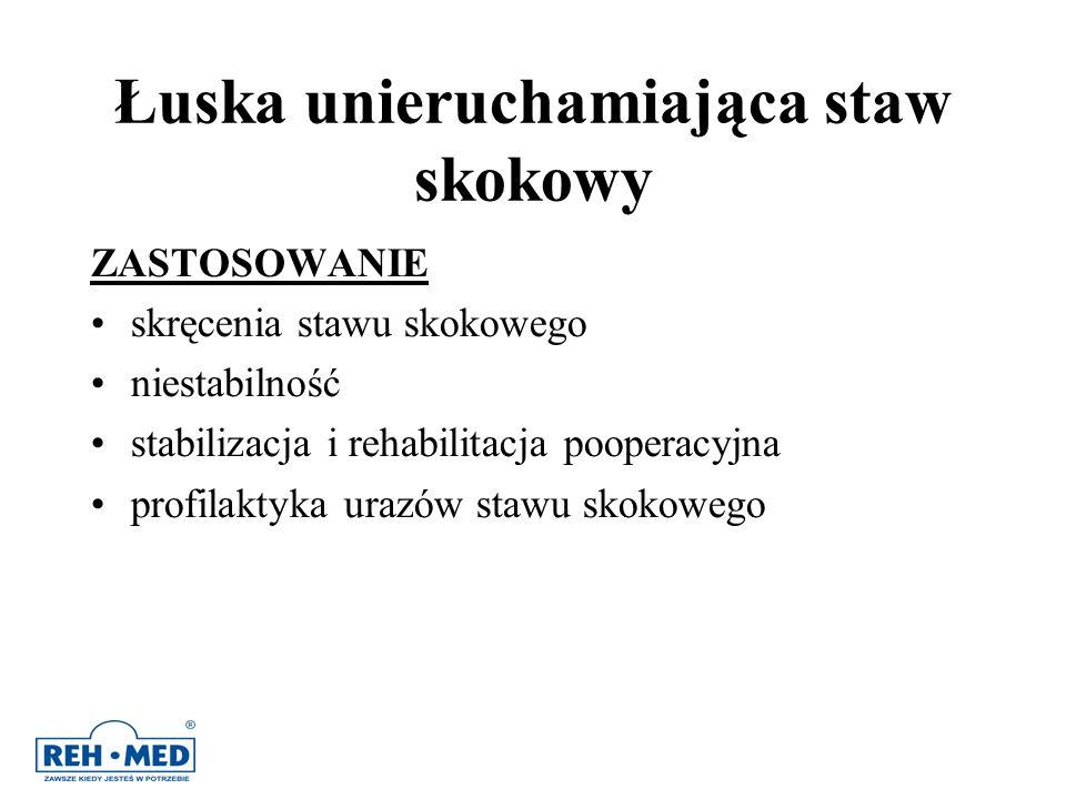 Łuska unieruchamiająca staw skokowy ZASTOSOWANIE skręcenia stawu skokowego niestabilność stabilizacja i rehabilitacja pooperacyjna profilaktyka urazów