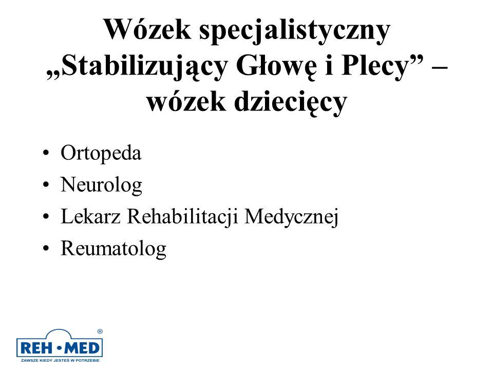 Wózek specjalistyczny Stabilizujący Głowę i Plecy – wózek dziecięcy Ortopeda Neurolog Lekarz Rehabilitacji Medycznej Reumatolog