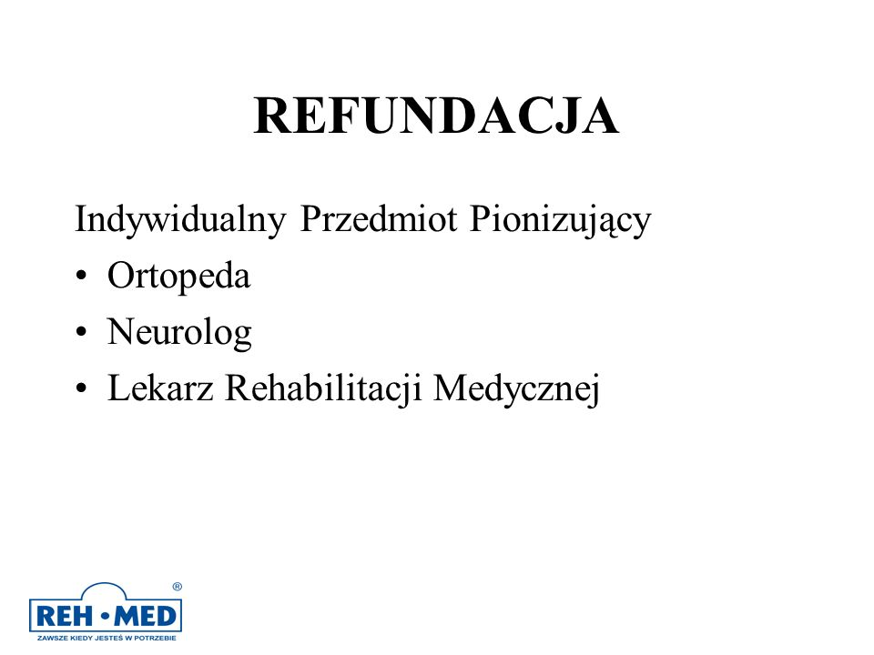 REFUNDACJA Indywidualny Przedmiot Pionizujący Ortopeda Neurolog Lekarz Rehabilitacji Medycznej