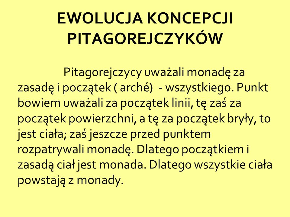 Pitagorejczycy uważali monadę za zasadę i początek ( arché) - wszystkiego.