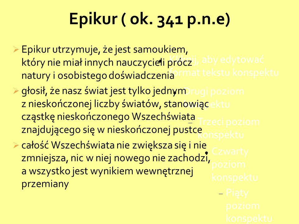 Kliknij, aby edytować format tekstu konspektu Drugi poziom konspektu Trzeci poziom konspektu Czwarty poziom konspektu Piąty poziom konspektu Szósty poziom konspektu Siódmy poziom konspektu Ósmy poziom konspektu Dziewiąty poziom konspektuKliknij, aby edytować style wzorca tekstu Drugi poziom Trzeci poziom Czwarty poziom Piąty poziom Epikur ( ok.
