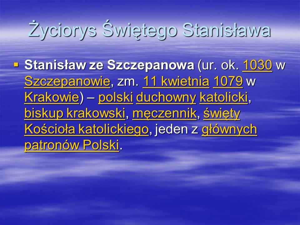 Legenda o św.Stanisławie Postać św.