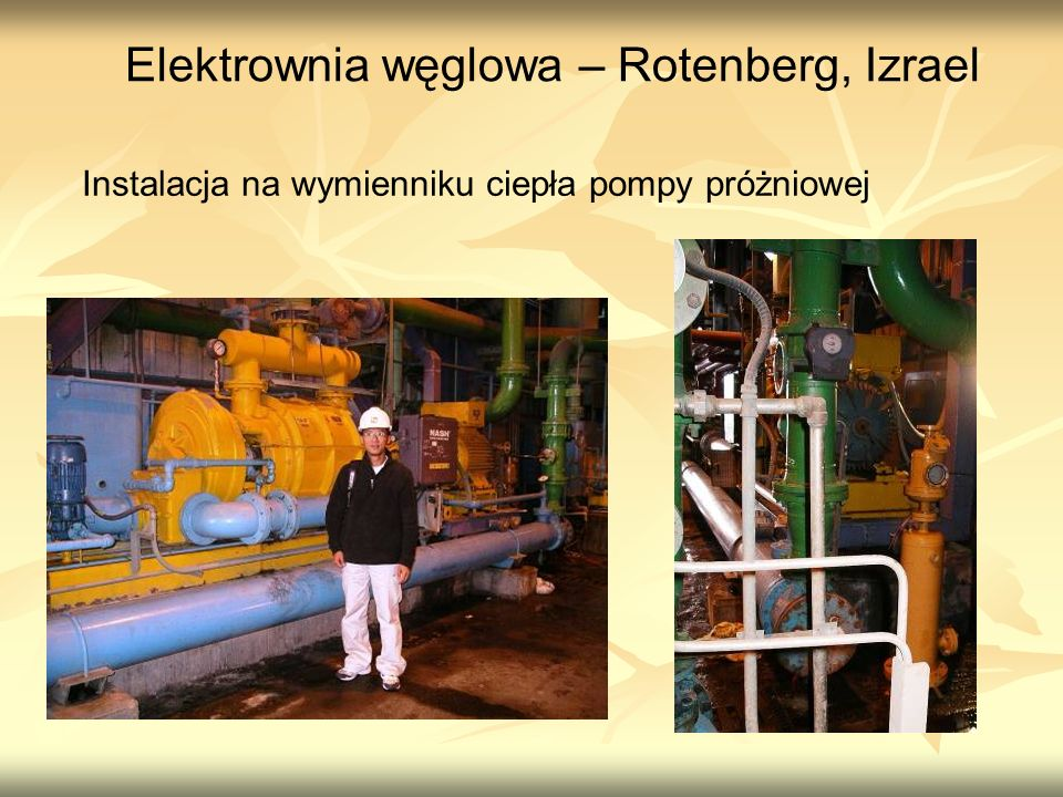 Elektrownia węglowa – Rotenberg, Izrael Instalacja na wymienniku ciepła pompy próżniowej