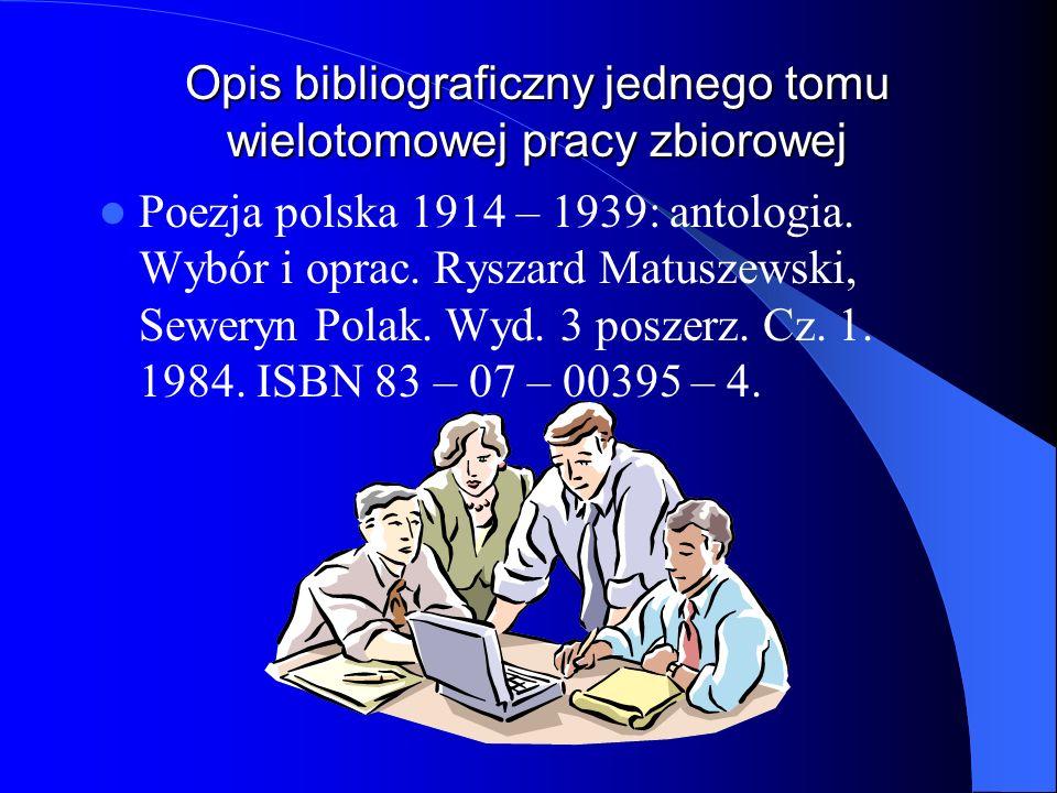 Opis bibliograficzny jednego tomu wielotomowej pracy zbiorowej Poezja polska 1914 – 1939: antologia. Wybór i oprac. Ryszard Matuszewski, Seweryn Polak
