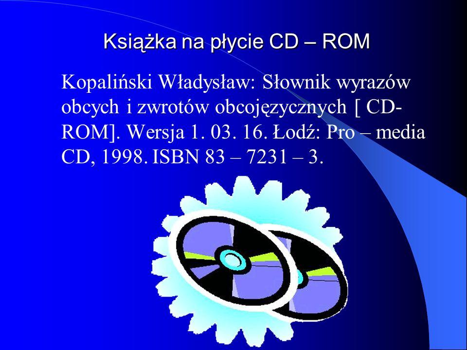 Książka na płycie CD – ROM Książka na płycie CD – ROM Kopaliński Władysław: Słownik wyrazów obcych i zwrotów obcojęzycznych [ CD- ROM]. Wersja 1. 03.