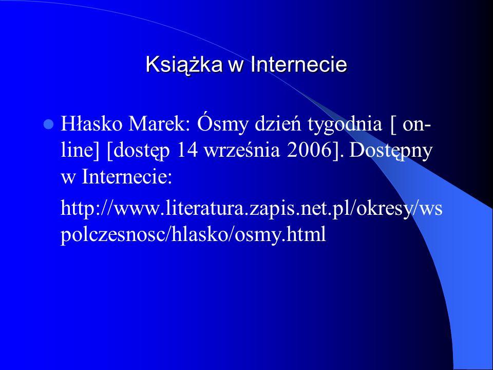 Książka w Internecie Hłasko Marek: Ósmy dzień tygodnia [ on- line] [dostęp 14 września 2006]. Dostępny w Internecie: http://www.literatura.zapis.net.p