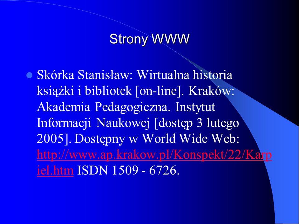 Strony WWW Skórka Stanisław: Wirtualna historia książki i bibliotek [on-line]. Kraków: Akademia Pedagogiczna. Instytut Informacji Naukowej [dostęp 3 l