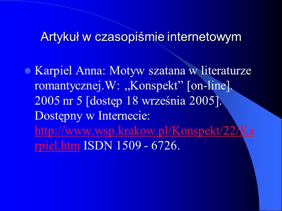 Artykuł w czasopiśmie internetowym Karpiel Anna: Motyw szatana w literaturze romantycznej.W: Konspekt [on-line]. 2005 nr 5 [dostęp 18 września 2005].